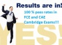 FCE AND CAE JULY EXAM RESULTS - 100% PASS RATE